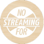 No Streaming For...